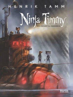 cover image of Ninja Timmy och resan till Sansoria