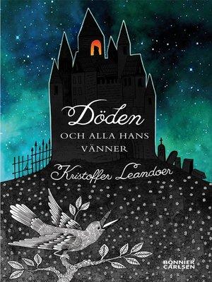 cover image of Döden och alla hans vänner