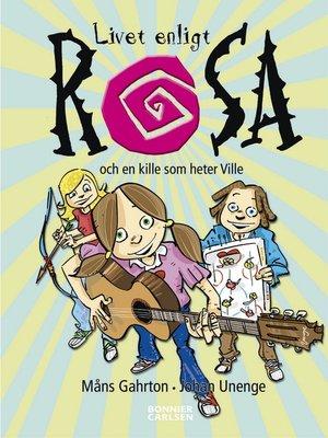 cover image of Livet enligt Rosa och en kille som heter Ville