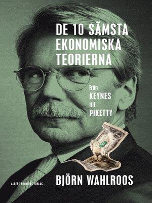 cover image of De tio sämsta ekonomiska teorierna – från Keynes till Piketty