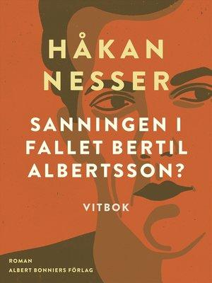 cover image of Sanningen i fallet Bertil Albertsson?