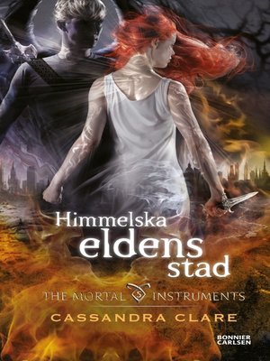 cover image of Himmelska eldens stad