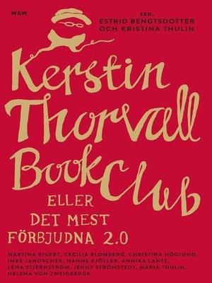 cover image of Kerstin Thorvall Book Club eller Det mest förbjudna 2.0