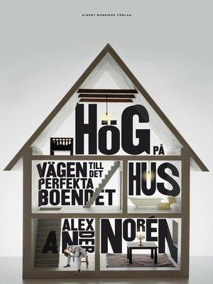 cover image of Hög på hus