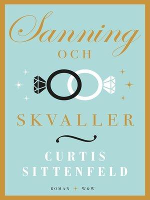 cover image of Sanning och skvaller