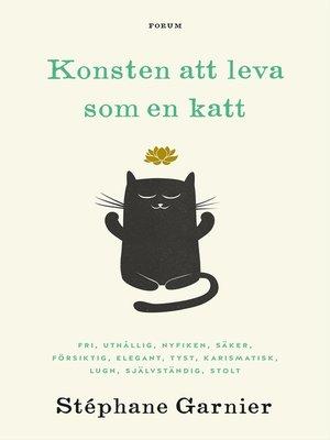 cover image of Konsten att leva som en katt