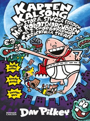 cover image of Kapten Kalsong och den stora, stygga striden mot Robotsnorgubben, del 2