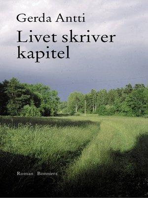cover image of Livet skriver kapitel