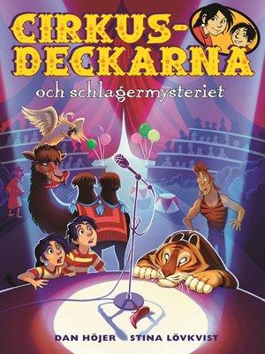 cover image of Cirkusdeckarna och schlagermysteriet
