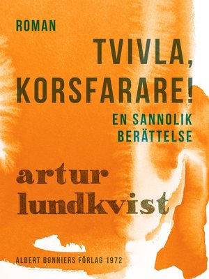 cover image of Tvivla, korsfarare!