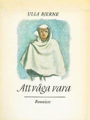 cover image of Att våga vara