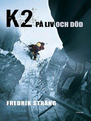 cover image of K2--på liv och död