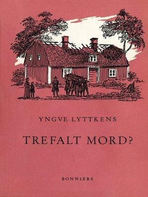 cover image of Trefalt mord?
