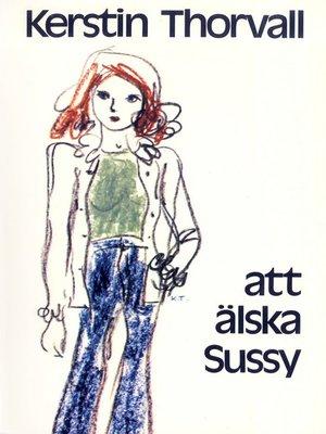cover image of Att älska Sussy