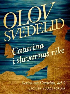 cover image of Catarina i slavarnas rike