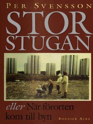 cover image of Storstugan eller När förorten kom till byn