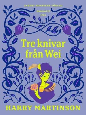 cover image of Tre knivar från Wei