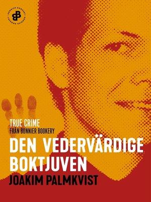 cover image of Den vedervärdige boktjuven