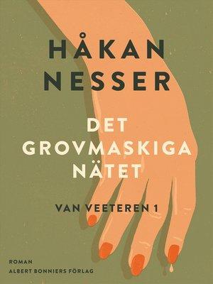 cover image of Det grovmaskiga nätet