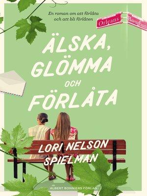 cover image of Älska, glömma och förlåta