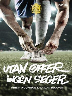 cover image of Utan offer, ingen seger