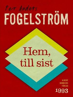 cover image of Hem, till sist