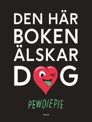 cover image of Den här boken älskar dig