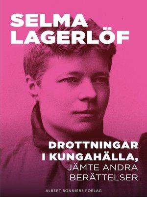cover image of Drottningar i Kungahälla, jämte andra berättelser
