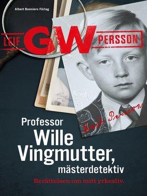 cover image of Professor Wille Vingmutter, mästerdetektiv