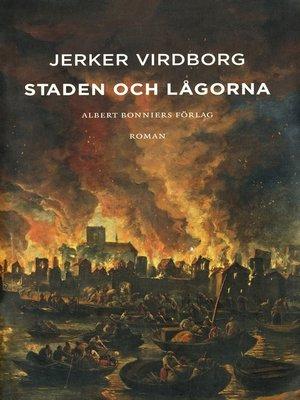 cover image of Staden och lågorna