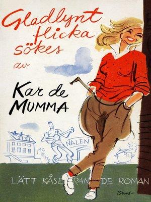 cover image of Gladlynt flicka sökes