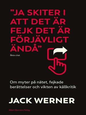 cover image of Ja skiter i att det är fejk det är förjävligt ändå