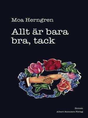 cover image of Allt är bara bra, tack