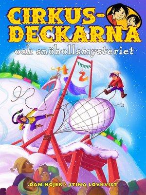 cover image of Cirkusdeckarna och snöbollsmysteriet