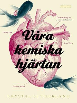 cover image of Våra kemiska hjärtan