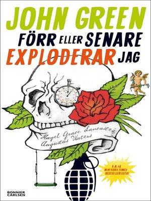 cover image of Förr eller senare exploderar jag