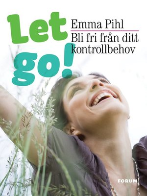 cover image of Let go! Bli fri från ditt kontrollbehov
