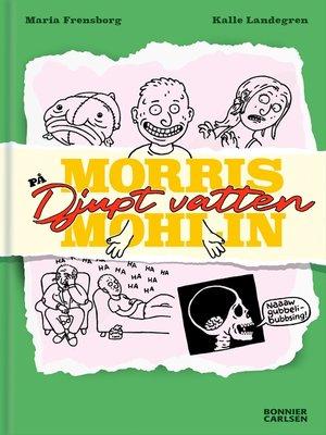 cover image of Morris Mohlin på djupt vatten