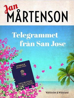 cover image of Telegrammet från San José
