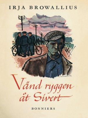 cover image of Vänd ryggen åt Sivert