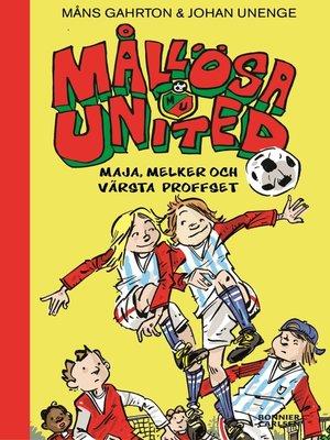 cover image of Mållösa United. Maja, Melker och värsta proffset