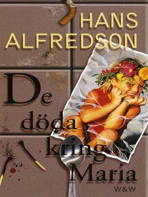 cover image of De döda kring Maria