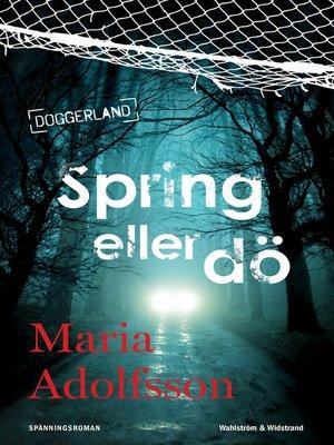 cover image of Spring eller dö