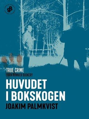 cover image of Huvudet i Bokskogen