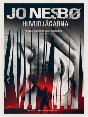 cover image of Huvudjägarna