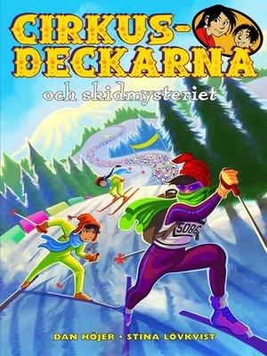 cover image of Cirkusdeckarna och skidmysteriet