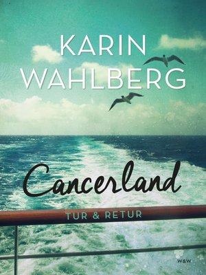 cover image of Cancerland--tur & retur