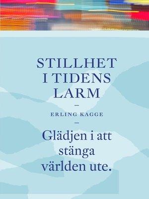 cover image of Stillhet i tidens larm