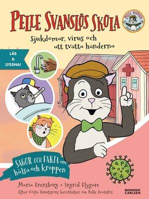 cover image of Pelle Svanslös skola. Sjukdomar, virus och att tvätta händerna (e-bok + ljud)