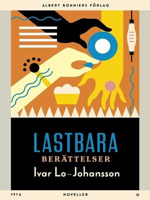 cover image of Lastbara berättelser